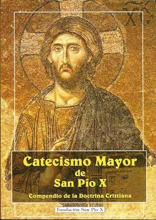 El último gran catecismo emanado de Roma. El posterior, llamado para mayor escarnio «Catecismo de la Iglesia Católica», no es tal.